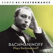 Rachmaninoff Plays Rachmaninoff - Zenph Re-Performance Songs