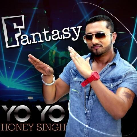 fantasy yo yo honey singh song fantasy yo yo honey singh mp punjabi song