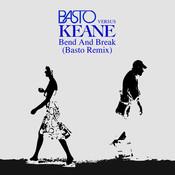 Bend & Break (Basto vs Keane) (Basto Remix) Songs