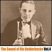 The Sound Of Bix Beiderbecke, Vol. 4 Songs