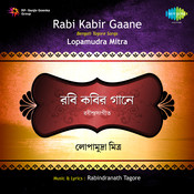 Rabi Kabir Gaane - Lopamudra Songs