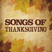 Songs Of Thanksgiving Songs