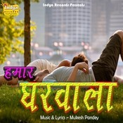 Hamar Gharwala Songs