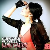 Check The Dance Status Songs