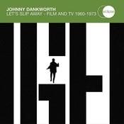 Johnny Dankworth / Let's Slip Away - Film And Tv 1960 - 1973 (2cd Set) Songs