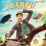 Barfi! (Original Motion Picture Soundtrack) Songs