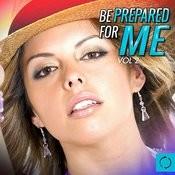 Be Prepared For Me, Vol. 2 Songs