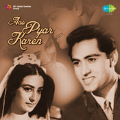 Aao Pyar Karen Songs