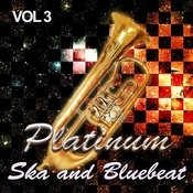 Platinum Ska And Bluebeat, Vol. 3 Songs