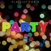 Playlist For A Party Songs