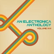 An Electronica Anthology, Vol. 16 Songs