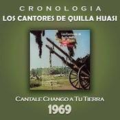 Los Cantores de Quilla Huasi Cronología - Cantale Chango a Tu Tierra (1969) Songs
