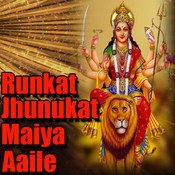 Runkat Jhunukat Maiya Aaile Songs
