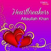 Heartbreakers - Attaullah Khan Songs