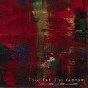 Take Out the Gunman Songs