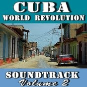 Cuba World Revolution, Vol. 2 (Original Motion Picture Soundtrack) Songs