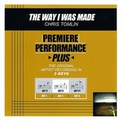 The Way I Was Made (Premiere Performance Plus Track) Songs
