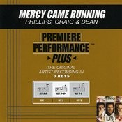Mercy Came Running (Premiere Performance Plus Track) Songs