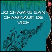Jo Chamke San Chamkaur De Vich Songs