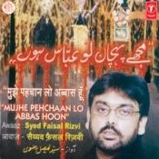 Mujhe Pehchan Lo Abbaas Hoon (Nohe) Songs