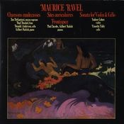 Maurice Ravel: Chansons Madecasses/Two Piano Pieces/Violin & Cello Sonata Songs