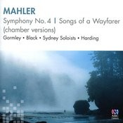 Mahler: Symphony No. 4, Songs Of A Wayfarer (Chamber Versions) Songs