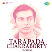 Classical Songs By Tarapada Charaborty  Songs