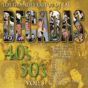 Los Grandes Éxitos De Las Décadas 40's - 50's, Vol. 3 Songs