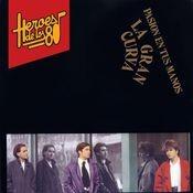 Heroes de los 80. Pasion en tus manos Songs