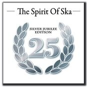The Spirit Of Ska - Silver Jubilee Edition Songs