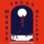 Texas Murder Ballads Songs