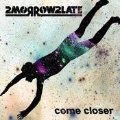 Come Closer Songs