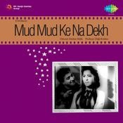 Mud Mud Ke Na Dekh Songs