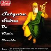 Satguru Sabna Da Bhala Manaida Songs
