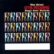 The Great Otis Redding Sings Soul Ballads Songs