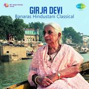 Girja Devi Banaras (hindustani Classical) Songs