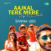 Sanam - Aajkal Tere Mere Pyar Ke Charche Songs