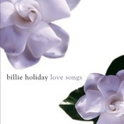 Billie Holiday Love Songs Songs