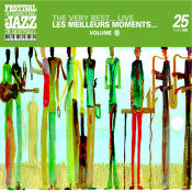 The Very Best Live Montreal Jazz Festival 25th Anniversary Series Songs