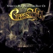 Strictly Hip Hop: The Best Of Cypress Hill Songs
