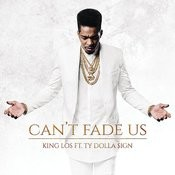 Can't Fade Us Songs