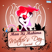 Maa Ki Mahima - Mothers Day Special Songs