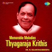 Memorable Melodies - Thyagaraja Krithis Songs