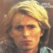 Mikael Rickfors Songs