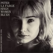 Peter La Farge Sings Women Blues: Peter La Farge Sings Love Songs Songs