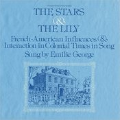 The Stars And The Lily: French-American Influences And Interaction In Colonial Times In Song Songs