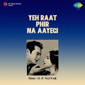 Yeh Raat Phir Na Aayegi Songs