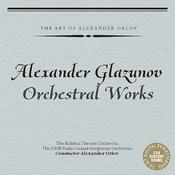 Alexander Glazunov: Orchestral Works Songs