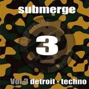 Submerge Vol.3-Detroit Techno 2 Songs