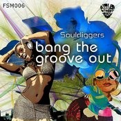 Bang The Groove Out (Sexy Soul Mix) Song